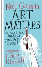 Art Matters ebook by Neil Gaiman, Chris Riddell