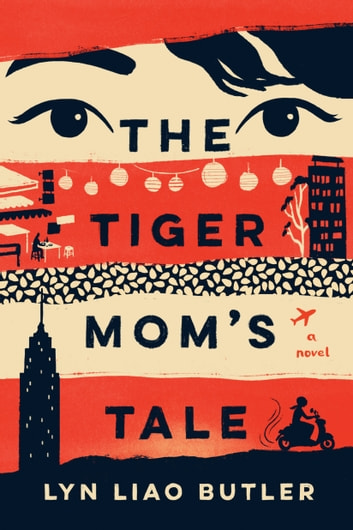 The Tiger Mom's Tale ebook by Lyn Liao Butler