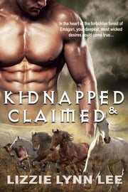 Kidnapped and Claimed ebook by Lizzie Lynn Lee