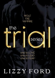 The Trial Series ebook by Lizzy Ford