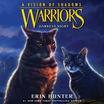 Warriors: A Vision of Shadows #4: Darkest Night audiobook by Erin Hunter