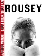 My Fight / Your Fight ebook by Ronda Rousey,Maria Burns Ortiz