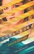 Oceanborn ebook by Amalie Howard