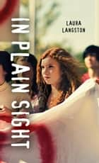 In Plain Sight ebook by Laura Langston