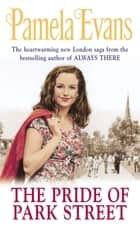The Pride of Park Street - An uplifting saga of love and ambition ebook by Pamela Evans