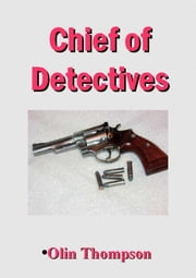 Chief of Detective ebook by Thompson, Olin