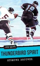 Thunderbird Spirit eBook by Sigmund Brouwer