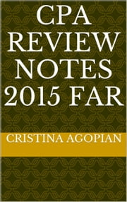 CPA Review Notes 2015: FAR ebook by Cristina Agopian, CPA
