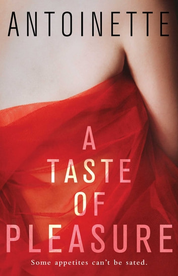 A Taste of Pleasure ebook by Antoinette