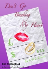 Don't Go Breaking My Heart ebook by Ron Shillingford