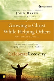 Growing in Christ While Helping Others Participant's Guide 4 ebook by John Baker