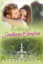 Finding Southern Comfort - A Heartwarming Romance ebook by Barbara Lohr