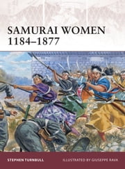 Samurai Women 1184–1877 ebook by Dr Stephen Turnbull,Giuseppe Rava