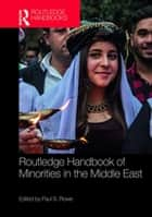 Routledge Handbook of Minorities in the Middle East ebook by Paul S Rowe