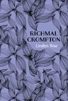 Linden Rise ebook by Richmal Crompton