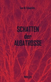 Schatten der Albatrosse ebook by Leo M. Friedrich