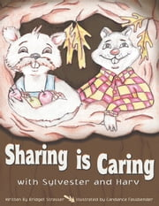 Sharing Is Caring - With Sylvester and Harv ebook by Bridget Strasser