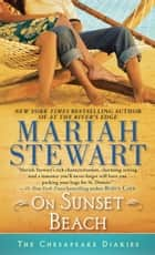 On Sunset Beach - The Chesapeake Diaries ebook by Mariah Stewart