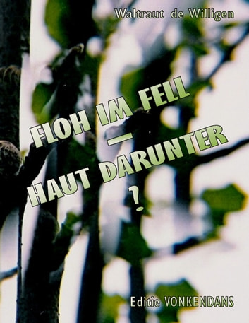 Floh im Fell - Haut darunter? ebook by Waltraut de Willigen