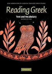Reading Greek: Text and Vocabulary ebook by Joint Association of Classical Teachers