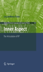 Inner Aspect - The Articulation of VP ebook by Lisa deMena Travis