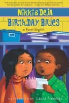 Nikki and Deja: Birthday Blues - Nikki and Deja, Book Two ebook by Laura Freeman, Karen English