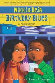 Nikki and Deja: Birthday Blues ebook by Laura Freeman,Karen English
