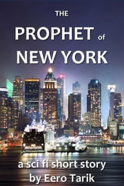 The Prophet of New York ebook by Eero Tarik