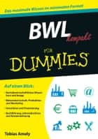 BWL kompakt für Dummies ebook by Tobias Amely