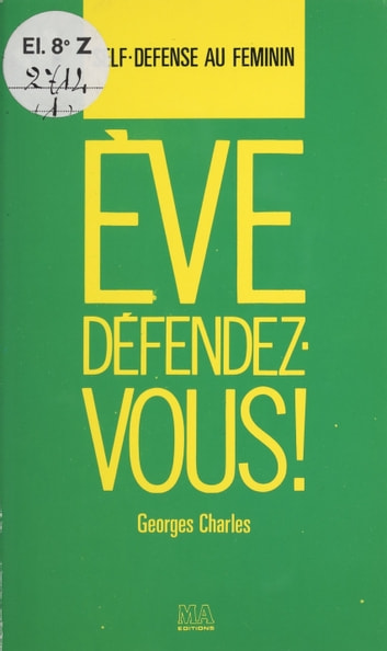 Ève, défendez-vous ebook by Georges Charles