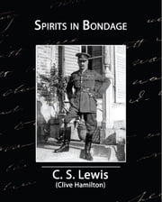 Spirits in Bondage ebook by Lewis, C. S. (Clive Hamilton)