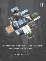 Planning and Place in the City - Mapping Place Identity ebook by Marichela Sepe