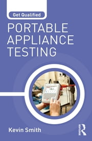 Get Qualified: Portable Appliance Testing ebook by Kevin Smith