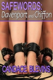 Safewords: Davenport and Chiffon ebook by Candace Blevins