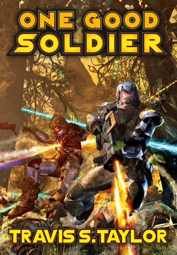 One Good Soldier ebook by Travis S. Taylor