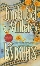 Knights ebook by Linda Lael Miller