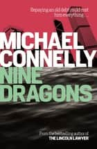 Nine Dragons 電子書 by Michael Connelly