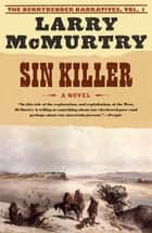 Sin Killer - The Berrybender Narratives, Book 1 ebook by Larry McMurtry