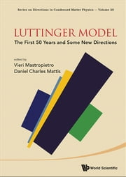 Luttinger Model - The First 50 Years and Some New Directions ebook by Vieri Mastropietro,Daniel Charles Mattis