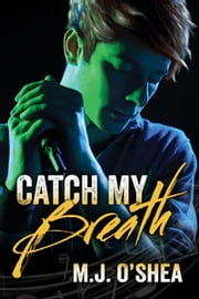 Catch My Breath ebook by M.J. O'Shea,Venona Keyes