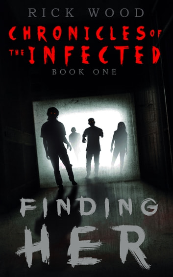 Finding Her - A Zombie Horror Novel ebook by Rick Wood