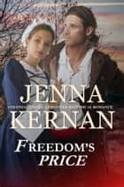 Freedom's Price - Colonial America Frontier Historical Romance ebook by Jenna Kernan