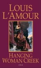 Hanging Woman Creek ebook by Louis L'Amour