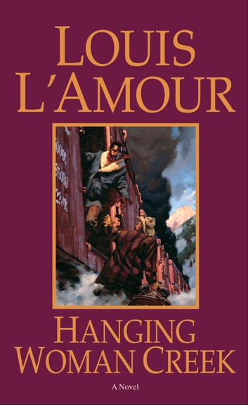 Hanging Woman Creek - A Novel ebook by Louis L'Amour