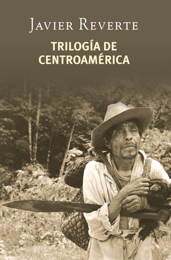 Trilogía de Centroamérica ebook by Javier Reverte