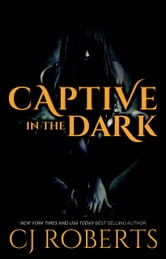Captive in the Dark - The Dark Duet, #1 ebook by CJ Roberts