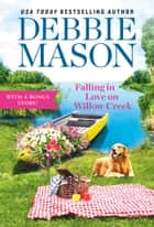 Falling in Love on Willow Creek - Includes a Bonus Story ebook by Debbie Mason