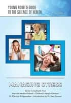 Managing Stress ebook by Joan Esherick