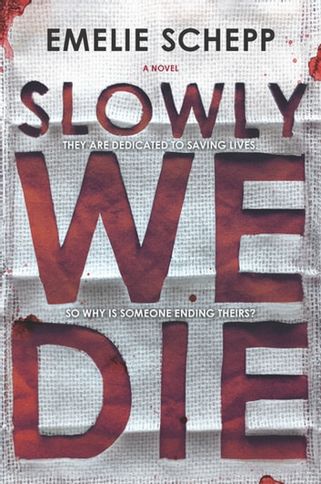 Slowly We Die - A Thriller ebook by Emelie Schepp