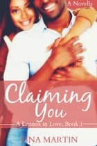 Claiming You (A Lennox in Love) ebook by Tina Martin